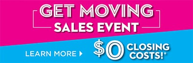 Get Moving Sales Event - $0 Closing Costs