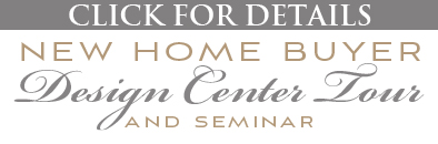 New Home Buyer Design Center Tour and Seminar